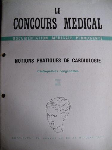 Le concours médical. Notions pratiques de cardiologie : Cardiopathies congénitales VIII. Supplément au n°42 du 16 octobre 1971.