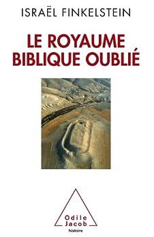 Royaume biblique oublié (Le) par [Finkelstein, Israël]