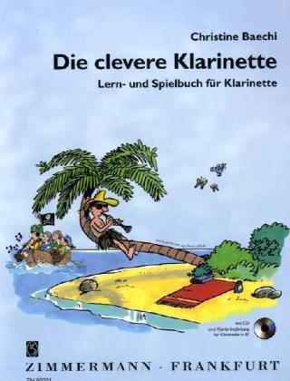 Die clevere Klarinette: Lern- und Spielbuch für Klarinette. Band 1. Klarinette. Ausgabe mit CD.