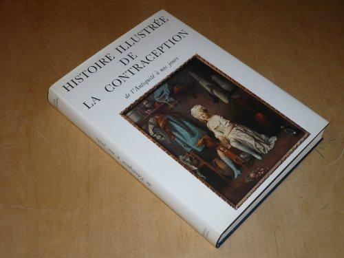 Histoire illustrée de la contraception: De l'antiquité à nos jours