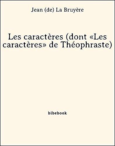 Les caractères (dont «Les caractères» de Théophraste) (French Edition)