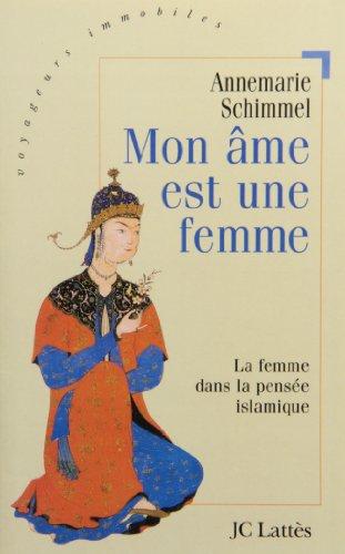 Mon âme est une femme : La Femme dans la pensée islamique