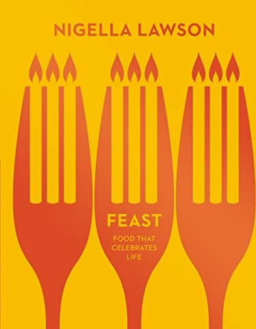 Feast: Food that Celebrates Life (Nigella