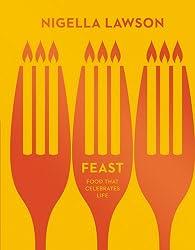 Feast: Food that Celebrates Life (Nigella Collection)