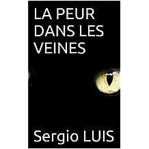 LA PEUR DANS LES VEINES (French Edition)