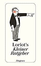 Loriots kleiner Ratgeber (detebe, Band 20161)
