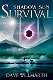 Shadow Sun Survival (Shadow Sun Book One) by Dave Willmarth
