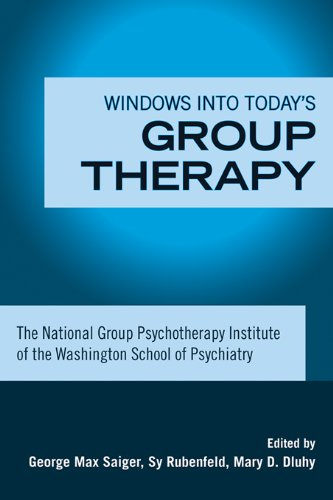 Windows into Today's Group Therapy: The National Group Psychotherapy Institute of the Washington School of Psychiatry (English Edition)