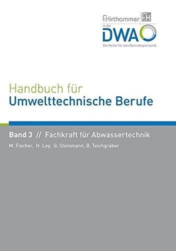 Handbuch für Umwelttechnische Berufe / Handbuch für Umwelttechnische Berufe Band 3 Fachkraft für Abwassertechnik
