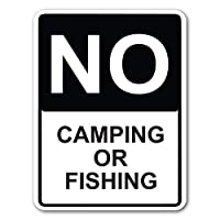 WENNUNA No Camping or Fishing 8x12 Inches Street Sign