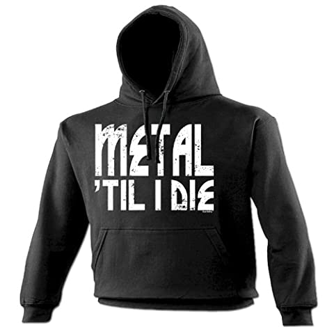 METAL TILL I DIE (XL - BLACK) NEW PREMIUM HOODIE - slogan funny clothing joke novelty vintage retro top mens ladies girl boy sweatshirt men women hoody hoodies fashion urban cool geek shirt rock death punk band singer groupie drummer bass guitar power speaker hard rocker goth emo skater metallica guns n roses black sabbath iron maiden death for him her brother sister mum dad birthday ideas Christmas present gift S, M, L, XL, 2XL, 3XL, 4XL, 5XL - by
