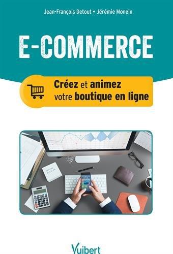 E-commerce : Créer et animer sa boutique en ligne
