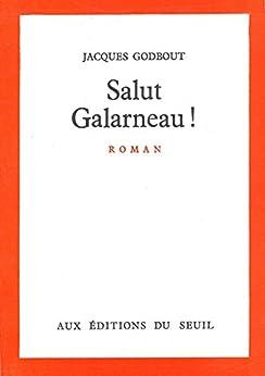 Salut Galarneau! par [Godbout, Jacques]
