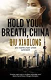 Hold Your Breath, China (Inspector Chen Mysteries, Band 10)