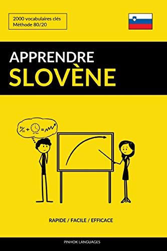 Apprendre le slovène - Rapide / Facile / Efficace: 2000 vocabulaires clés par Pinhok Languages