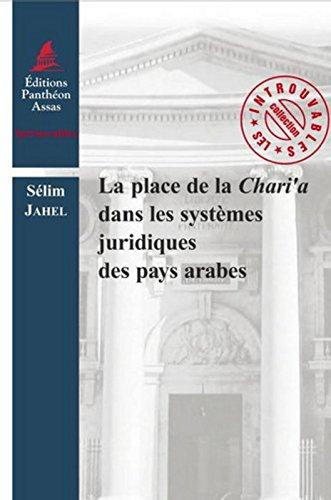 La Place de la Chari'a dans les systèmes juridiques des pays arabes