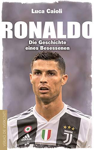 Ronaldo: Die Geschichte eines Besessenen -