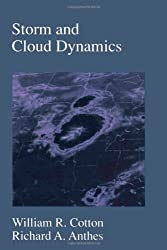 Storm and Cloud Dynamics, Volume 44 (International Geophysics) by William R. Cotton (1992-09-07)