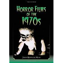 Horror Films of the 1970s (2 volume set) by John Kenneth Muir (2007-09-13)