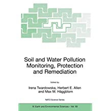 Viable Methods of Soil and Water Pollution Monitoring, Protection and Remediation (Nato Science Series: IV:)