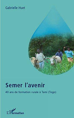 semer-l-39-avenir-40-ans-de-formation-rural-a-tami-togo