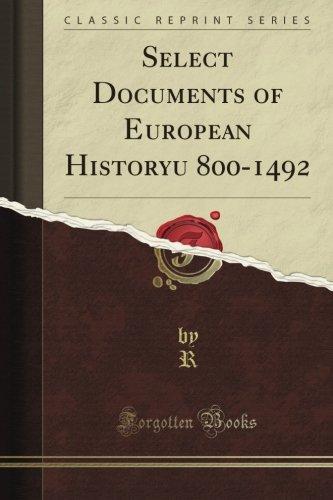 Select Documents of European Historyu 800-1492 (Classic Reprint)