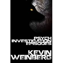 Psych Investigation Episodes: Episode I (Volume 1) by Kevin M Weinberg (2015-05-03)