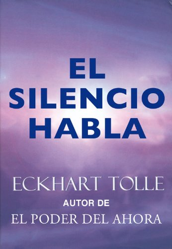 El silencio habla (Perenne) por Eckhart Tolle
