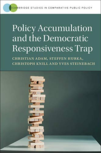 Policy Accumulation and the Democratic Responsiveness Trap (Cambridge Studies in Comparative Public Policy)