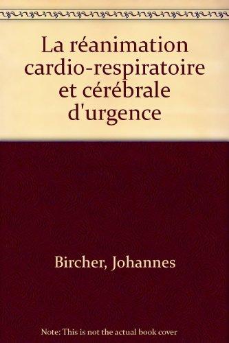La Réanimation cardio-respiratoire et cérébrale d'urgence