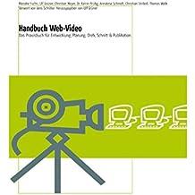 Handbuch Web-Video: Das Praxisbuch für den Redaktionsalltag