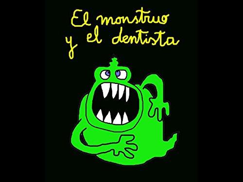 El monstruo y el dentista