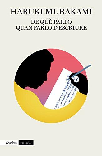 De què parlo quan parlo d'escriure (Catalan Edition) por Haruki Murakami