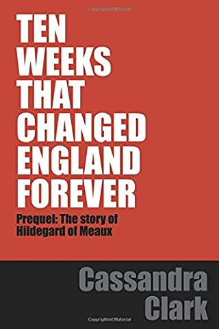 TEN WEEKS THAT CHANGED ENGLAND FOREVER: Prequel - Why Hildegard