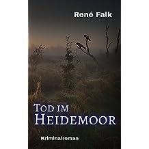 Tod im Heidemoor (Denise Malowski und Tobias Heller ermitteln 3)