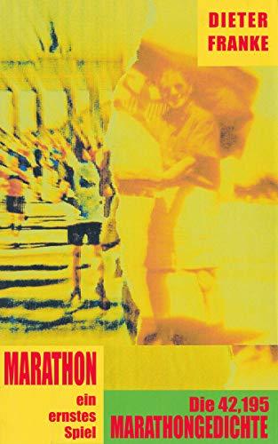 Marathon - ein ernstes Spiel: Die 42,195 Marathongedichte (German Edition) por Dieter Franke