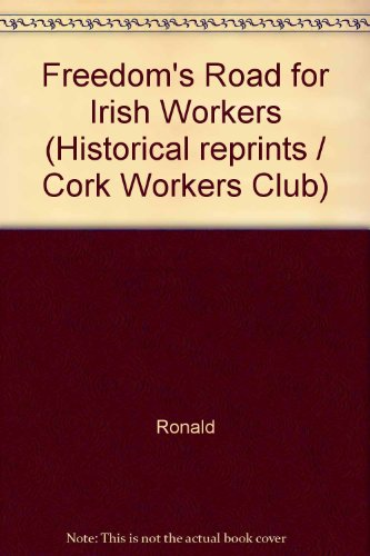 freedoms-road-for-irish-workers-historical-reprints-cork-workers-club