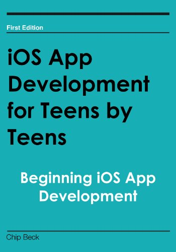 iOS App Development for Teens by Teens: Beginning iOS App Development (English Edition)