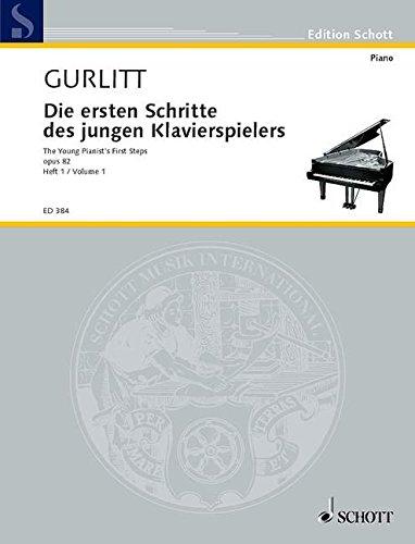 82 (Die ersten Schritte des jungen Klavierspielers: Vol. 1. op. 82. Klavier. (Edition Schott))
