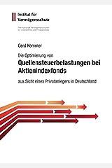 Die Optimierung von Quellensteuerbelastungen bei Aktienindexfonds: aus Sicht eines Privatanlegers in Deutschland Gebundene Ausgabe