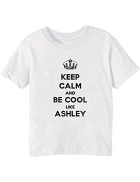 Keep Calm And Be Cool Like Ashley Bambini Unisex Ragazzi Ragazze T-Shirt Maglietta Bianco Maniche Corte Tutti...