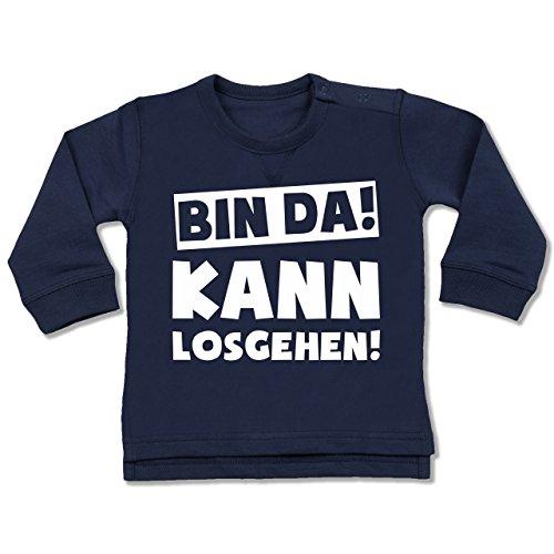 Shirtracer Sprüche Baby - Bin da kann losgehen - 6-12 Monate - Navy Blau - BZ31 - Baby Pullover - Freunde Girls Pullover