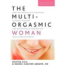 The Multi-Orgasmic Woman: Discover Your Full Desire, Pleasure, and Vitality