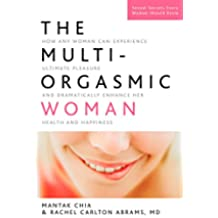 The Multi-Orgasmic Woman: Discover Your Full Desire, Pleasure, and Vitality