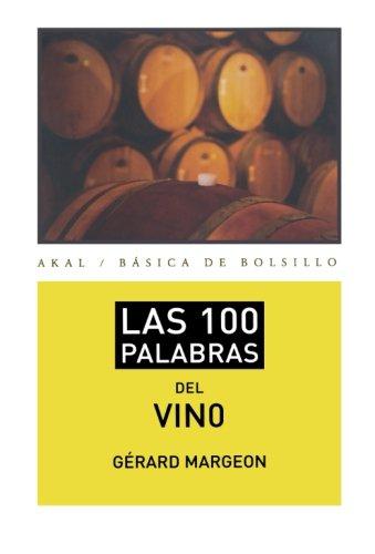 Las 100 palabras del vino (Básica de Bolsillo – Serie Cien palabras) por Gérard Margeon