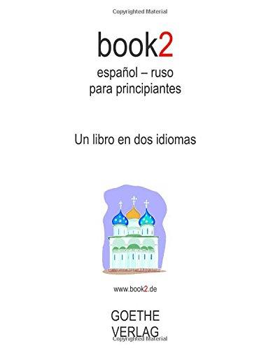 book2 español - ruso para principiantes: Un libro en dos idiomas por Johannes Schumann