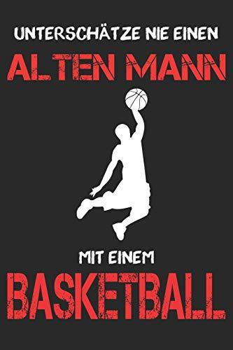 Basketball Notizbuch - Unterschätze nie einen alten Mann mit einem Basketball: DIN A5 Kariert 120 Seiten | Planer Tagebuch Notizheft Notizblock ... Geschenk Geschenkidee Weihnachten Geburtstag