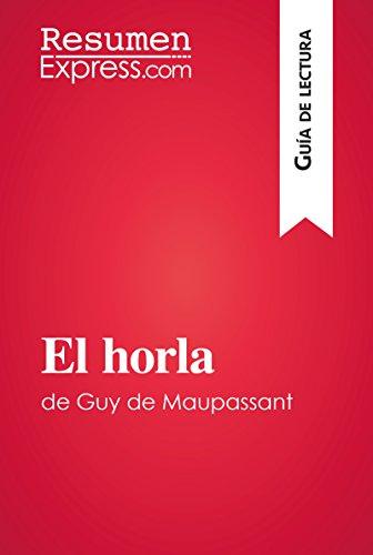 El horla de Guy de Maupassant (Guía de lectura): Resumen y análisis completo por Vincent Jooris