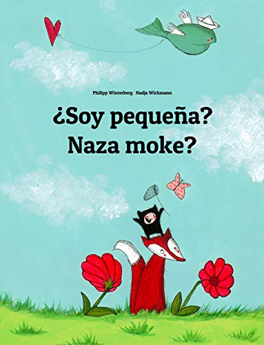¿Soy pequeña? Naza moke?: Libro infantil ilustrado español-lingala (Edición bilingüe) por Philipp Winterberg