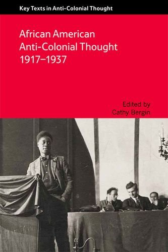 african-american-anti-colonial-thought-1917-1937-key-texts-in-anti-colonial-thought